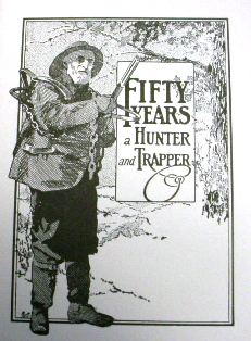Fifty Years a Hunter and Trapper by E.N. Woodcock #585