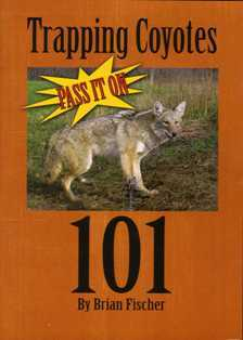 Trapping Coyotes 101 by Brian Fischer BFdvd