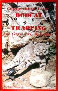 Competition Bobcat Trapping and Grey Fox Refresher by Tom Miranda #771
