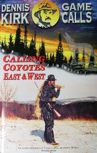Calling Coyotes East and West by Dennis Kirk dkbook03