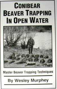 Conibear Beaver Trapping in Open Water by Wesley Murphey #wmurbook
