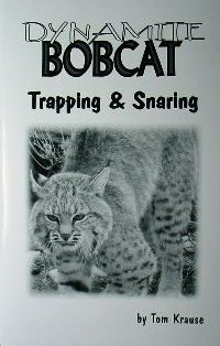 Dynamite Bobcat Trapping and Snaring Book by T. Krause DBTS13