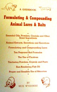 Formulating and Compounding Animal Lures and Baits by Nick Wyshinski #618