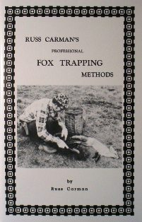 Russ Carman's Professional Fox Trapping Methods Book carmanbk06