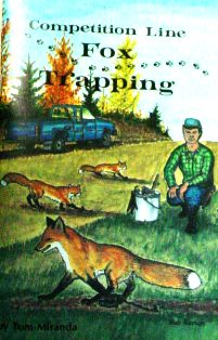 Competition Line Fox Trapping by Tom Miranda 769