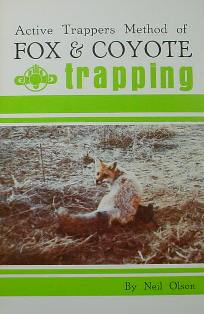 Active Trappers Method of Fox and Coyote Trapping Book by Neil Olson #524