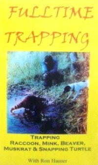 Fulltime Trapping by Ron Hauser DVD #FT Ron Hauser