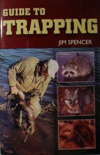 Guide To Trapping Book by Jim Spencer GTTBKbyJM