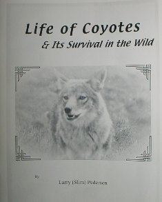 Life of Coyotes & its Survival in the Wild Book by Slim Pedersen slimbook1