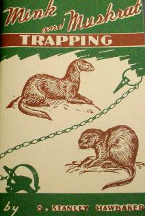 Mink and Muskrat Trapping by S.S. Hawbaker #mink and muskrat by SS Hawbaker