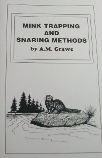 Mink Trapping and Snaring Methods by A.M. Grawe Minkans snaring byAMG