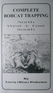 Complete Bobcat Trapping North,South,East and West DVD by Larry (Slim) Pedersen #slimvideo1