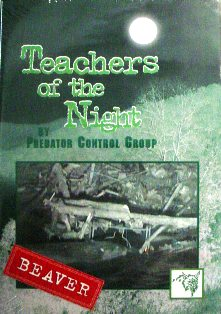 Teachers of the Night Beaver DVD by Predator Control Group TEACH2BYPCG