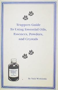 Trappers Guide to using Essential Oils, Essences, Powders and Crystals Book by Nick Wyshinski TGto Eo book