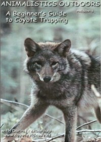 """Animalistics: A Beginner's Guide to Trapping the Eastern Coyote"" DVD 02112014"