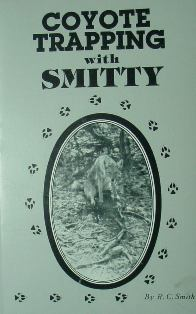 Coyote Trapping with Smitty Book by R.C.Smith #coytrapbkbysmith
