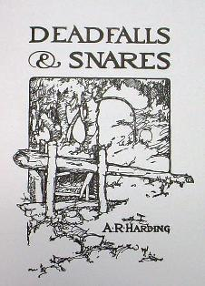 Deadfalls and Snares by A.R. Harding #583