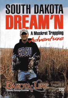 South Dakota Dream'n A Muskrat Trapping Adventure #sdd2011