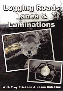 """Troy Erickson's Logging Roads, Lanes & Laminations"""" DVD ericksondvd"""
