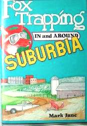 Fox Trapping in and Around Suburbia Book by Mark June #MJbook01
