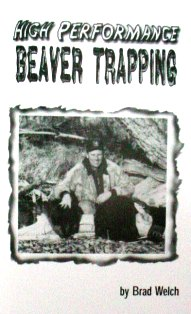 High Performance Beaver TRapping by Brad Welch bwelch01
