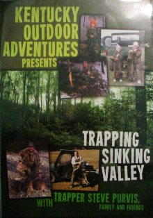 Kentucky Outdoor Adventures Trapping Sinking Valley with Trapper Steve Purvis, Family and Friends DVD #kenoutadvdvd01