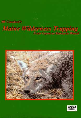 JW Crawford's Maine Wilderness Trapping DVD mainewild