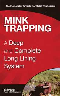 Mink Trapping..A Deep and Complete Long Lining System #dpowell