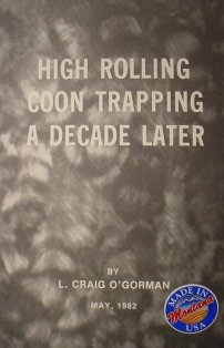 High Rolling Coon Trapping a Decade Later Book by L. Craig OGorman #ogormanbk01