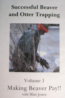 Successful Beaver and Otter Trapping Vol.1 DVD by Matt Jones mjonesdvd01