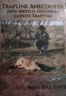 Trapline Anecdotes New Mexico Sandhills Coyote Trapping DVD with Kyle Kaatz #kaatzdvd01