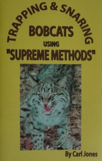 Trapping and Snaring Bobcats using SUPREME METHODS Book by Carl Jones cdobbinsbook08