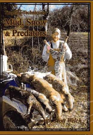 Scott Welch's Trapline Techniques Mud, Snow & Predators DVD #49413sw